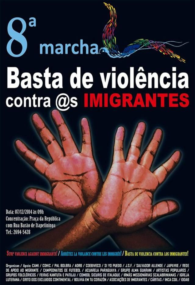 Cartaz da 8ª Marcha dos Imigrantes (2014), que reivindica o fim da violência e da discriminação contra os imigrantes. Crédito: Divulgação