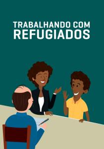 Capa da cartilha que orienta empresários sobre refugiados. Crédito: Divulgação