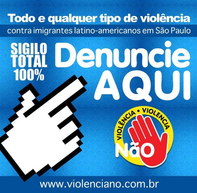Campanha encoraja imigrante a quebrar o silêncio e denunciar casos de violência. Crédito: Violência Não