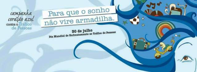 """""""Para que o sonho não vire armadilha"""", lema para o Dia Mundial de Enfrentamento ao Tráfico de Pessoas. Crédito: Divulgação"""